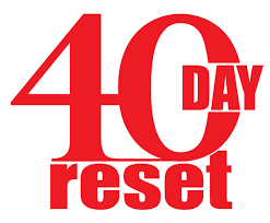 40 Day Reset